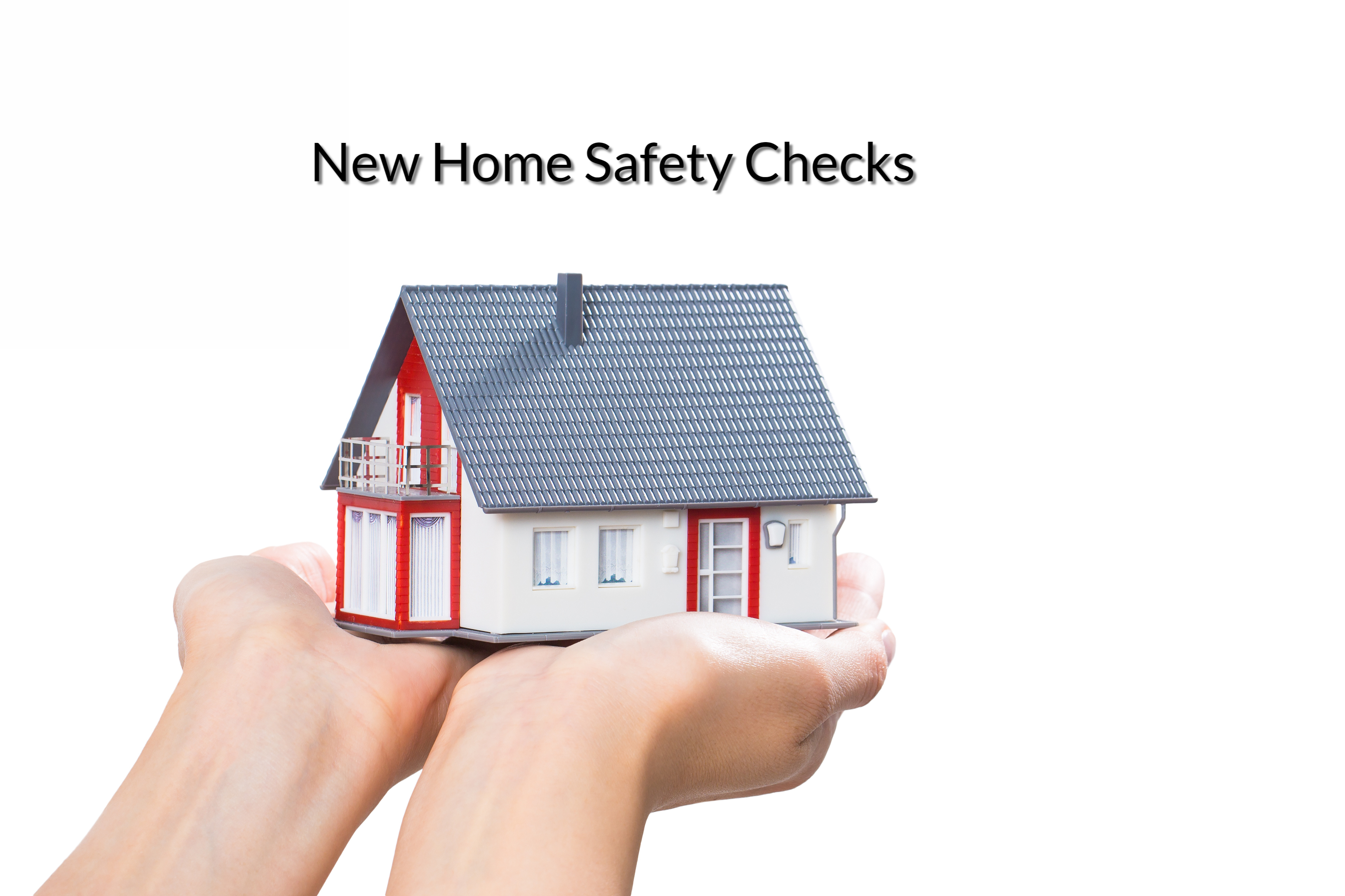 New Home Safety Checks Sylvadale Plumbing Heating